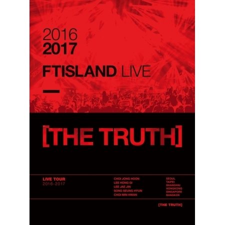 FTISLAND - 2016-2017 FTISLAND LIVE  - THE TRUTH - Release Date 2017.06.29 Kpop cnblue come together tour live package release date 2016 08 17 kpop