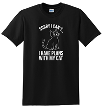 Sorry I Cant I Have Plans With My Cat Unisex T-ShirtStreetwear Funny Print Clothing Hip-Tope Mans T-Shirt Tops Tees Fashion tim brooke taylor i m sorry i haven t a clue