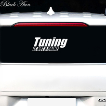 Tuning is not a crime car sticker Car Truck Window Decal Sticker D118 худи print bar twerking is not a crime