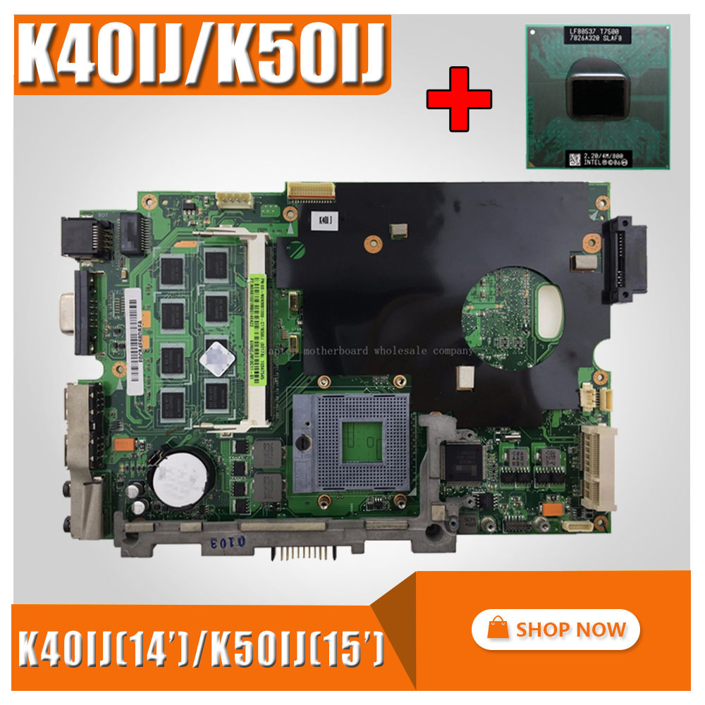 With 2Gb RAM +cpu Mainboard For ASUS K40IJ K50IJ K60IJ X5DIJ K40AD K50AD K40AF K50AF K40AB K50AB K40IN K50IN K40IP K50IP Laptop