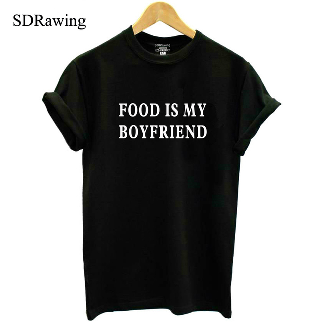 7c3b162c7c81a Food is my Boyfriend Shirt with sayings Funny Tumblr T Shirt for Teens  Clothes Graphic Tee Screen print T Shirt Womens tops