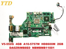 Original for ACER V5-552G laptop motherboard 4GB A10-5757M HD8600M 2GB DA0ZRIMB8E0 NBMBMB11001 tested good free shipping