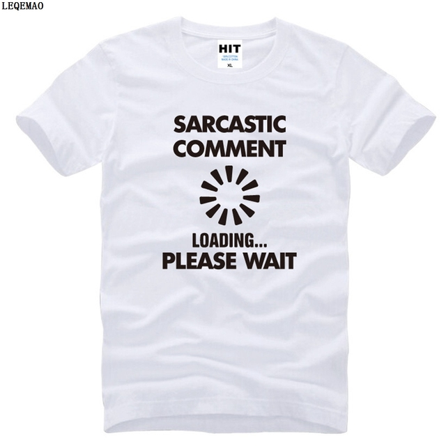 5a7c4e1f Funny Sarcastic Comment Loading Funny Creative Geek Nerd Math Mens T Shirt  Short Sleeve O-neck Man T-shirt Cotton Tshirt Tee Top