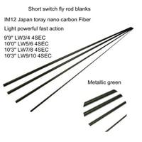 NOVA Fibra de Carbono IM12 Nano Aventik Todos Os Momentos Interruptor Curto Fly Rods Blanks de Ação Rápida Em Branco Vara De Pesca