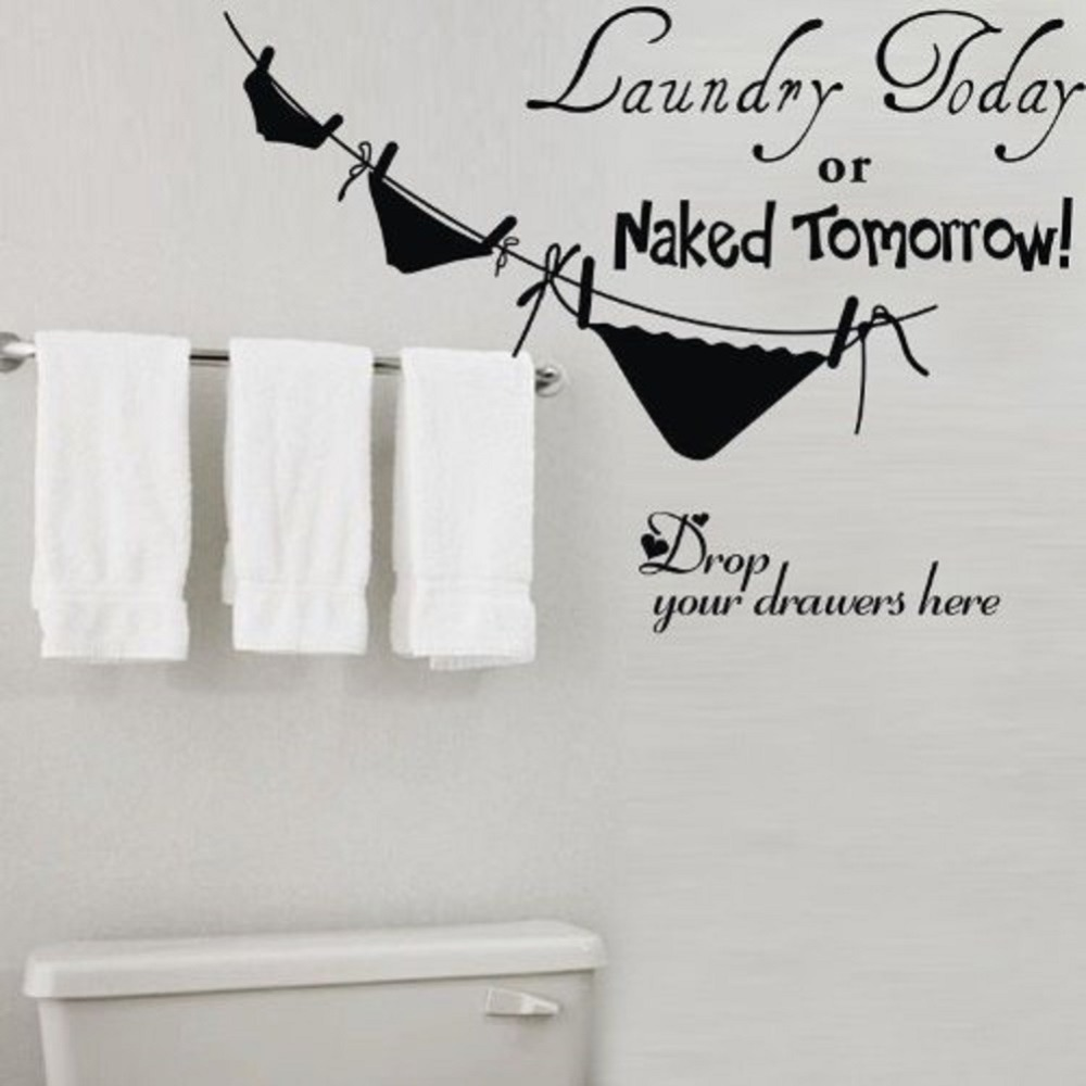 Elegant Aliexpress.com : Buy Laundry Today Or Naked Tomorrow Underwear Laundry Room  Wall Stickers Home Decorations Diy Removable Wall Decals CX0013 From  Reliable ... Part 19