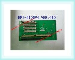 IPC Foor EPI-6106P4 VER:C10 przemysłowa płyta główna w 100% testowana doskonała jakość