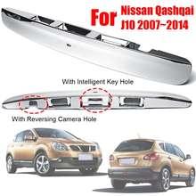 Новинка, 1 шт., серебряная крышка багажника с I-key и отверстием для камеры для Nissan Qashqai J10 2007~, пластиковая накладка