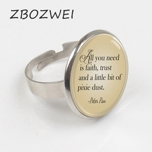 ZBOZWEI 2018 new hot Peter Pan Quote Jewelry All you need is faith trust and pixie dust, Peter Pan Ring art jewelry Ring gift rdr young 3 peter pan cd