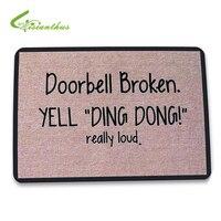 Welcome Doormats Funny Sign Doorbell Broken Yell Ding Dong Floor Kitchen Carpet Toilet Tapete Water Absorption