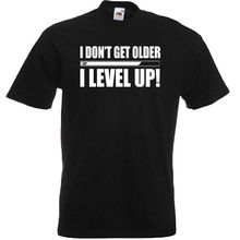 I dont get older, level up T shirt - Birthday Funny Gamer Nintendo Xbox PS4 MenS T-Shirts Summer Style Fashion Swag Men