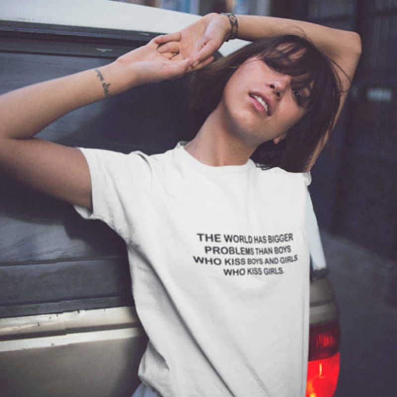 Donne camicia di t t shirt il mondo ha problemi di più grande rispetto ai ragazzi delle ragazze Girlslove LGBT t-shirt Lesbiche Gay omosessuali Bisexuals