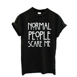 Women Maroon T-shirt Cotton Normal People Scare Me Printed Funny Tshirt Women Short Sleeve Summer Tumblr Tops Camisetas Mujer 1
