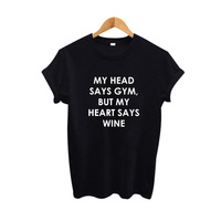 My Head Says Gym But My Heart Says Wine Harajuku T Shirt Women Funny Humor Wine