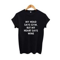 My Head Says Gym But My Heart Says Wine Harajuku T Shirt Women Funny Humor Wine