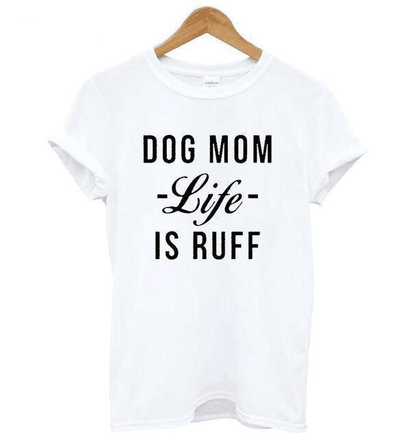 af33684a7a809 Women S Tee Dog Mom Life Is Ruff T Shirt Women Funny Graphic Tees ...