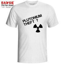 I Am A Plutonium Theft T Shirt Geek Science Chemistry Lab Programmer Novelty Print T-shirt Creative Casual Funny Men Women Tee