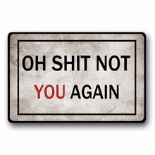 цена на Entrance Floor Mat Non-slip Doormat Oh Shit Not You Again Outdoor Indoor Rubber Mat Non-woven Fabric Top 15.7x23.6 Inch