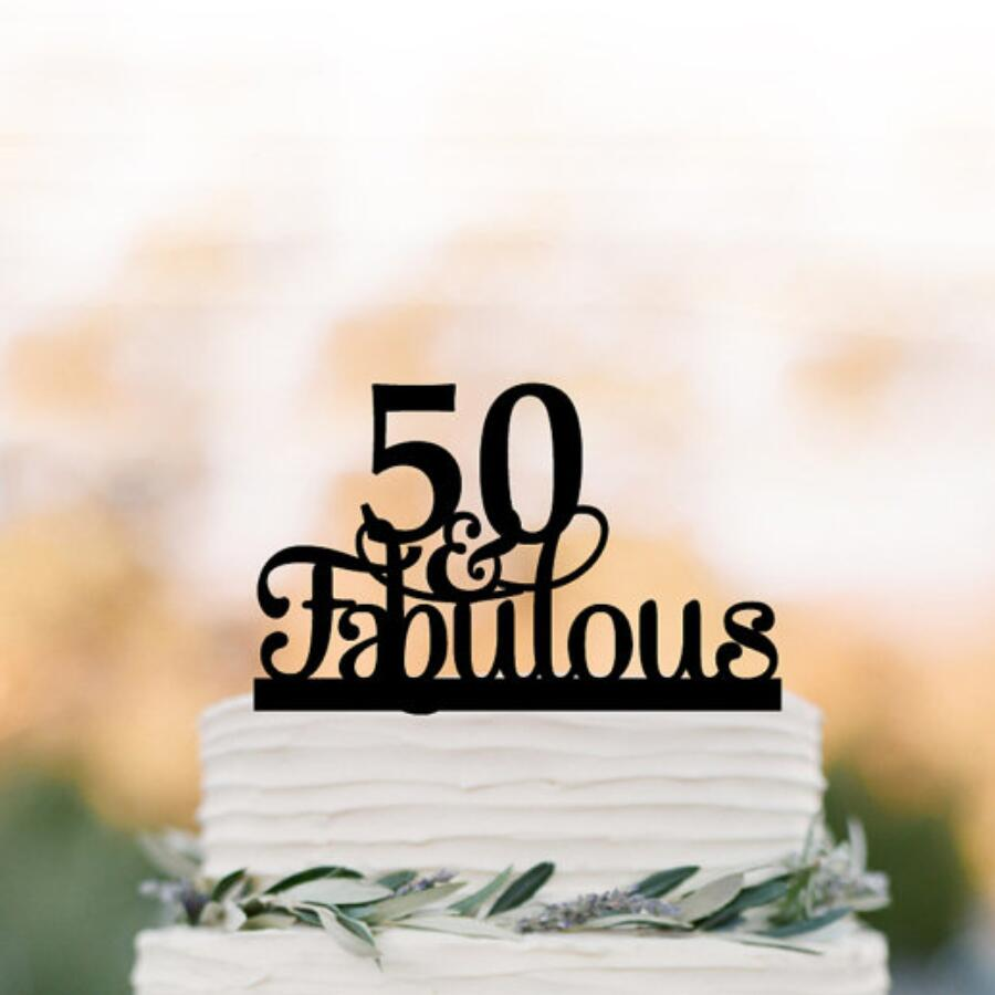 50 And Fabulous Cake Topper Birthday Cake Topper Rustic Cake