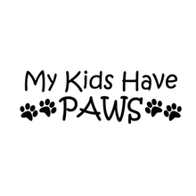 My Kids Have Paws Love Cute Funny Sticker Vinyl Decal Car Window Bumper Laptop