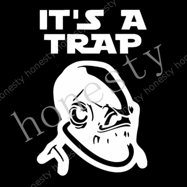 Its a trap ackbar star wars vinyl cut funny decal sticker car auto window