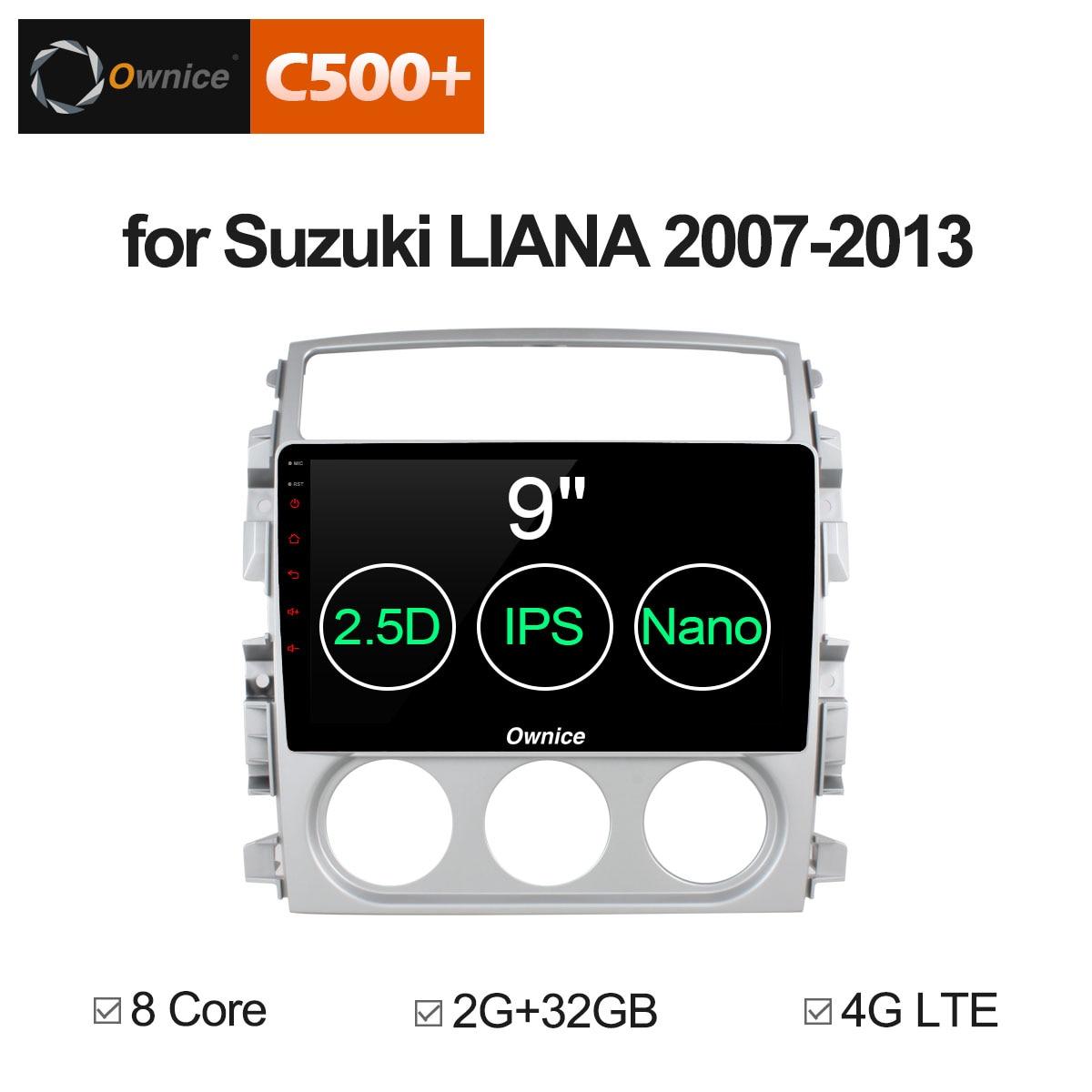 Ownice C500+ G10 8 Core 2G+32G Android 8.1 Car DVD GPS for Suzuki Liana 2007 - 2013 Autoradio Radio GPS Support 4G SIM Car Play ownice c500 4g sim lte octa 8 core android 6 0 for kia ceed 2013 2015 car dvd player gps navi radio wifi 4g bt 2gb ram 32g rom