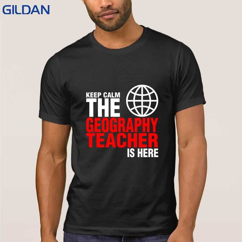 20db8e74 Keep Calm The Geography Teacher Is Here T Shirt Custom Outfit Mens T-Shirt  Clothes