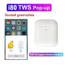 Newest i80 tws Bluetooth Earphones Pop Up Earbuds support wireless Charging Headset 1 1 Earphone vs