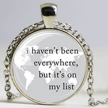World Map 'I Haven't Been Everywhere But It's On My List' Right Text glass necklace image