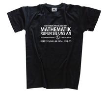 Sie haben Probleme mit Mathematik Mathe Schule Notdienst Nachhilfe T-Shirt S-3XL Harajuku Tops t shirt Fashion Classic Unique