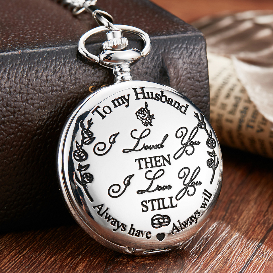 4 Design To My Husband Pocket Watch I LOVE YOU Still Laser Engraved Fob Chain Necklace Watches Men Fathers Day Quartz Clock