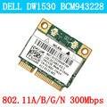 Dell Optiplex 3010 7010 9010 Bcm43228hm4l Dw1530 WI-FI WLAN CARD 2.4 Г/5 Г 300 М Беспроводной Wi-Fi Мини Pcie Половинной Высоты карты