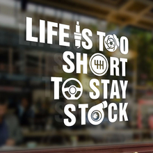 18.6*20cm Life is too short to stay stock Vinyl Sticker Funny Decals Bumper Car Auto