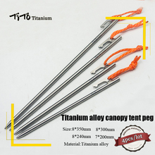 TiTo 4PCS Outdoor High Strength Titanium alloy tent nail spike canopy Tent peg Camping Tent nail stakes  8x240mm8x300mm8x350mm