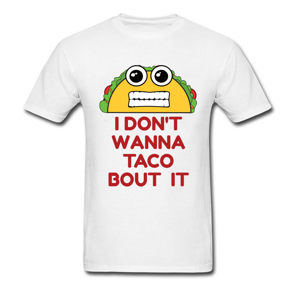 Design All Cotton Man Short Sleeve Tops T Shirt Family Lovers Day T Shirt Simple Style Sweatshirts Latest Crew Neck I Dont Wanna Taco Bout It white