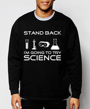 Stand Back, I'm Going to Try Science 2017 spring winter funny sweatshirt men adult hoodies fleece high quality casual tracksuit