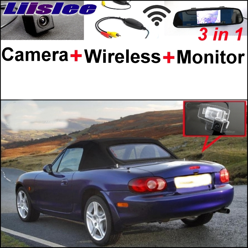 Liislee 3 in1 Special Rear View Camera + Wireless Receiver + Mirror Monitor Back Parking System For Mazda NB Miata MX-5 Roadster liislee 3 in1 special rear view camera wireless receiver mirror monitor diy parking system for mazda cx 3 cx 3 cx3 2014 2017