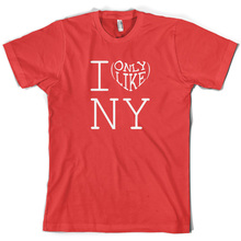 I Only Like New York - Mens T-Shirt USA NY 10 Colours Free UK P&P Mans Unique Cotton Short Sleeves O-Neck T Shirt