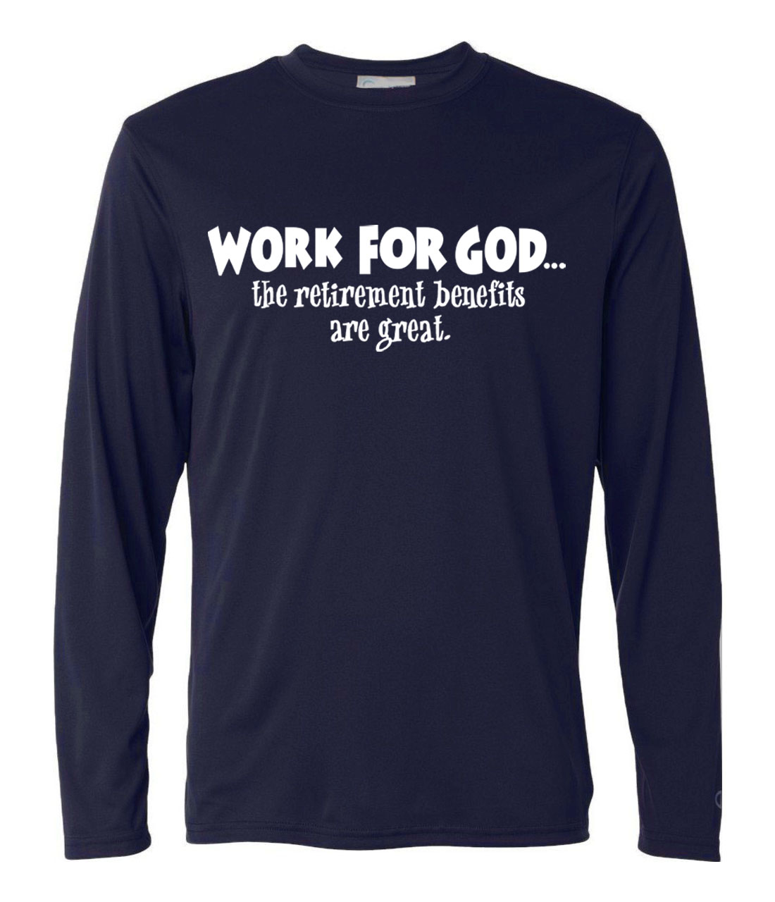 2017 Work For God the retirement benefits are great long sleeve t shirt men autumn cotton