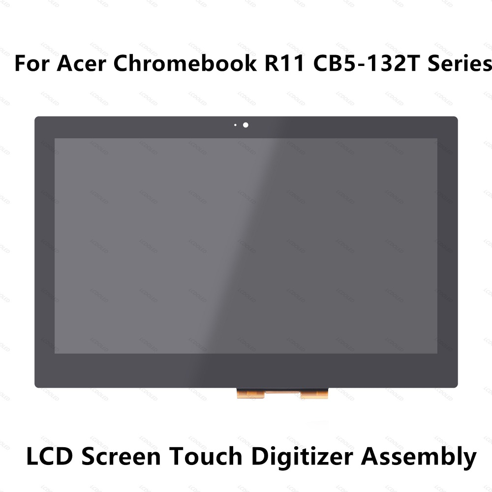 11.6'' For Acer Chromebook R11 CB5-132T Series CB5-132T-C32M CB5-132T-C8ZW LCD Screen Display Touch Glass Digitizer Assembly keyboard for acer chromebook 13 cb5 311p t9ab korean kr 9z nbrsq 00k nsk rb14sq 0knk i1117 03n aezhqy00010 black without frame