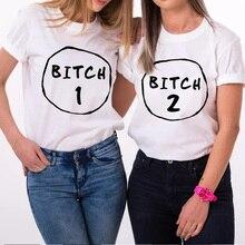 c3a0632cd3 Bitch 1 Bitch 2 best Friends T-Shirt Women girl short sleeve crewneck Bff  Sister