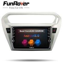 Funrover 8 «ips Android 8,0 2 din Автомобильный Радио DVD мультимедийный плеер для Citroen Elysee/peugeot 301 2014-2017 gps навигационная система, стереомагнитола wifi