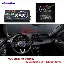 Liandlee Car Head Up Display HUD For Mazda CX-3 CX-4 CX-5 2013-2018 Digital Projector Screen Mileage Fuel Consumption Detector цена