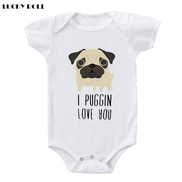 ecd442340 LUCKY ROLL I Puggin Love You Funny Pug Dog Baby Bodysuit Round Neck Leisure  Kids White Short Sleeve Jumpsuits Boys Girls Onesies