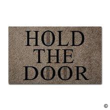 Funny and Creative Doormat – Hold The Door Door Mat for Indoor Outdoor Use Non-woven Fabric Top 18 inch by 30 Inch