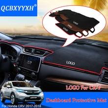 Для Honda CRV CR-V 2017 2018 LHD коврик для приборной панели защитный интерьер Photophobism Pad тенты подушки стайлинга автомобилей Авто интимные аксессуары