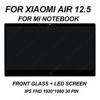 NEW 12.5 for XIAOMI AIR 12 MI NOTEBOOK REPAIR laptop screen LED LCD panel display MATRIX MONITOR FHD IPS EDP 30 PIN Glass