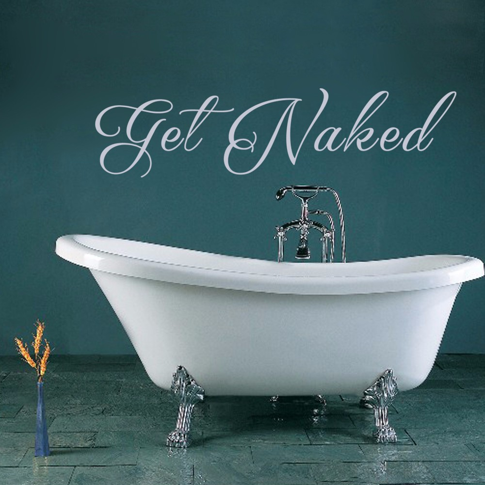 Online Get Cheap Get Naked Quote Aliexpresscom Alibaba Group - Custom vinyl wall decals sayings for bathroom