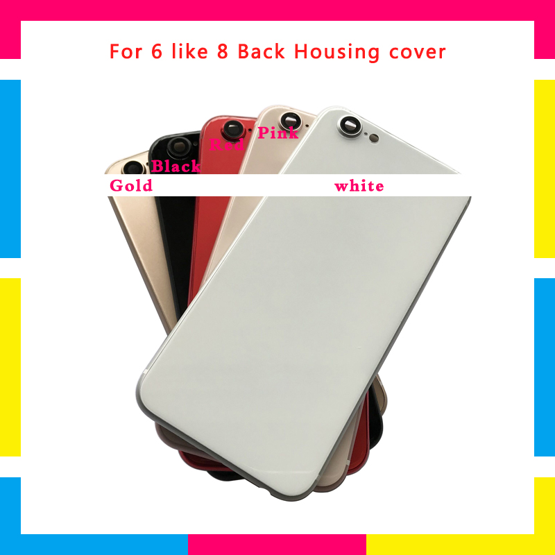 High Quality Back Housing cover Battery Cover Rear Door Chassis Frame For iphone 6 like 8 or 6 Plus like 8 Plus +battery sticker
