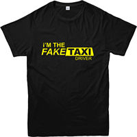 FakeTaxi T Shirt I M The Fake Taxi Driver Inspired Design T Shirt Homme High Quality