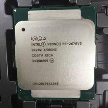 إنتل E5 2678 V3 2.5GHz 30MB 12 النواة 120W 22nm المقبس LGA 2011 3 SR20Z المعالج وحدة المعالجة المركزية